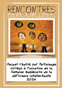 Image du recueil nommé Rencontre, un livre réalisé par Parrainage civique pour la Semaine québécoise de la déficience intellectuelle de 2014 (jumelage)
